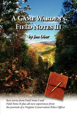 A Game Warden's Field Notes III