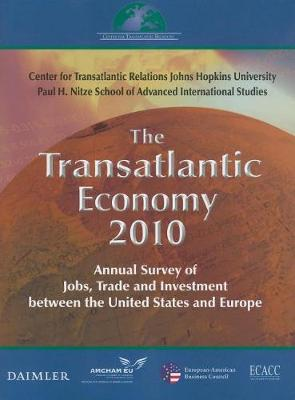 Transatlantic Economy: Annual Survey of Jobs, Trade, and Investment Between the United States and...