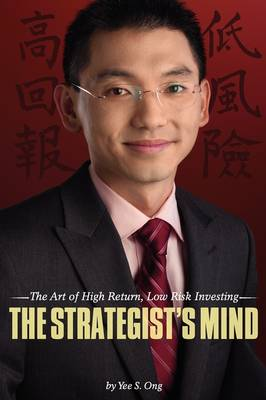 The Strategist's Mind: The Art of High Return, Low Risk Investing