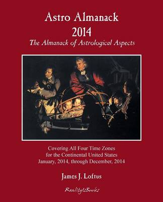 Astro Almanack 2014: The Almanack of Astrological Aspects