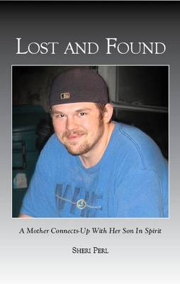 Lost And Found: A Mother Connects-Up With Her Son In Spirit