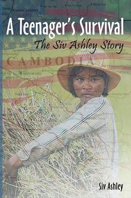 A Teenager's Survival the Siv Ashley Story