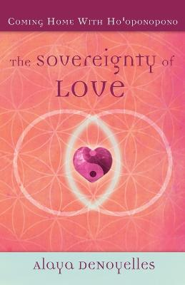 The Sovereignty of Love: Coming Home with Ho'oponopono