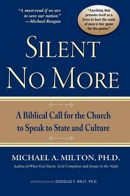 Silent No More: A Biblical Call for the Church to Speak to State and Culture