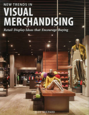 New Trends in Visual Merchandising Intl: Retail Display Ideas That Encourage Buying