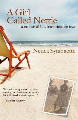 A Girl Called Nettie: A Memoir of Fate, Friendship, and Love