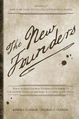 The New Founders: What Would George Washington Think of The United States of America if He Were Alive Today?