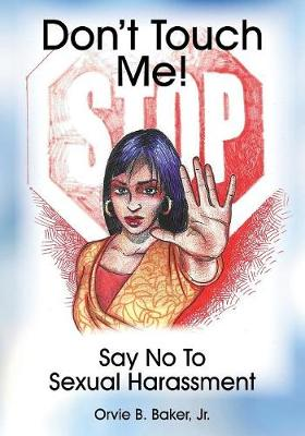 Don't Touch Me! Say No to Sexual Harassment