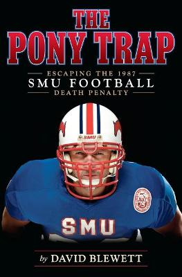 The Pony Trap: Escaping the 1987 Smu Football Death Penalty