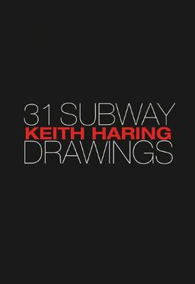 Keith Haring - 31 Subway Drawings