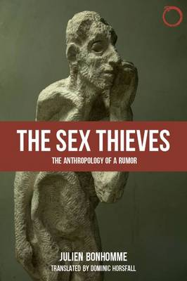 Sex Thieves - The Anthropology of a Rumor