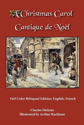 A Christmas Carol: Full Color Bilingual Edition: English-French