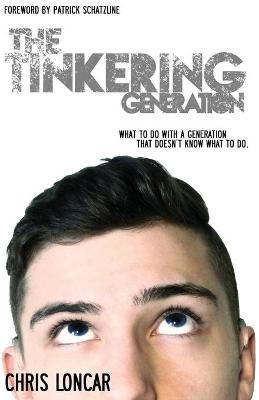 The Tinkering Generation: What to Do with a Generation That Doesn't Know What to Do