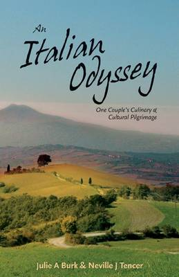 An Italian Odyssey: One Couple's Culinary and Cultural Pilgrimage