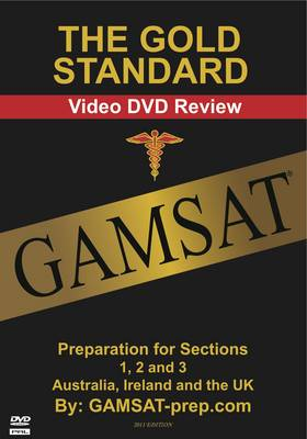 The Gold Standard GAMSAT Preparation: For Section 1, 2 and 3