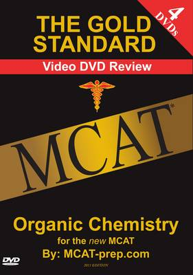 The Gold Standard Video MCAT & GAMSAT Science Review on 4 DVDs: Organic Chemistry