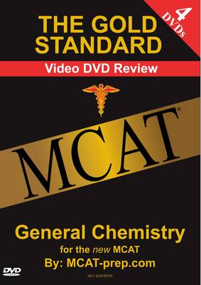 The Gold Standard Video MCAT & GAMSAT Science Review on 4 DVDs: General Chemistry