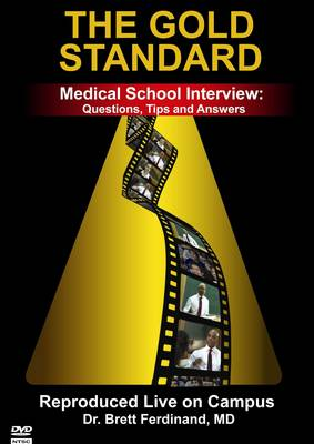 The Medical School Interview: Questions, Tips and Answers (the Gold Standard)