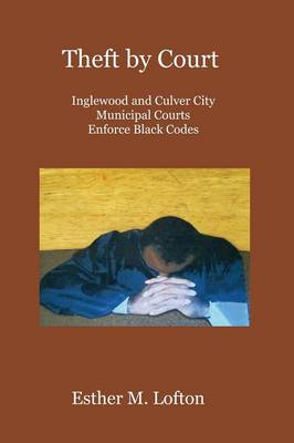Theft by Court: Inglewood and Culver City Municipal Courts Enforce Black Codes