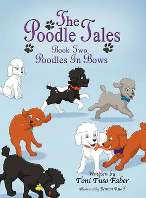 The Poodle Tales: Book Two: Poodles in Bows