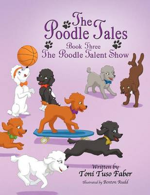 The Poodle Tales: Book Three: The Poodle Talent Show