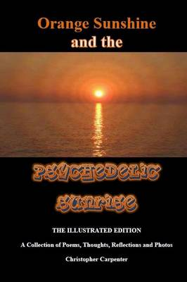 Orange Sunshine and the Psychedelic Sunrise - The Illustrated Edition