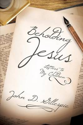 Beholding Jesus: Letters to My Children
