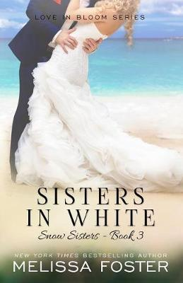 Sisters in White: Love in Bloom: Snow Sisters, Book 3