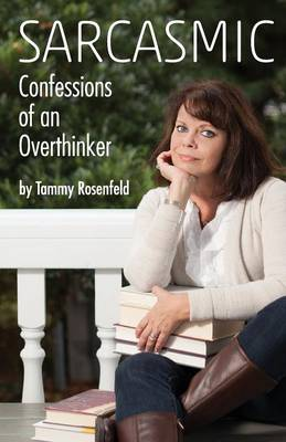 Sarcasmic: Confessions of an Overthinker