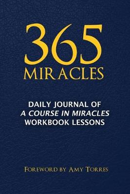 365 Miracles: Daily Journal of a Course in Miracles Workbook Lessons