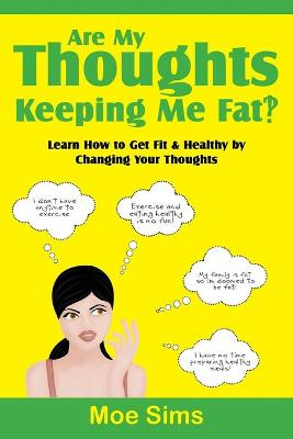 Are My Thoughts Keeping Me Fat?!