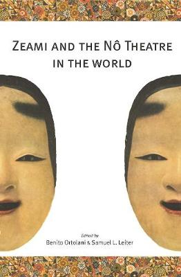 Zeami and the No Theatre in the World