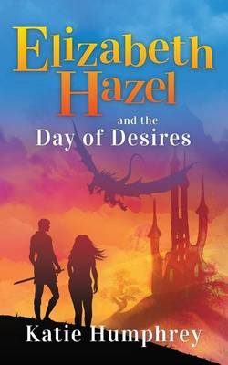 Elizabeth Hazel and the Day of Desires