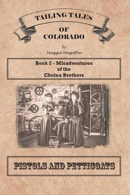 Pistols and Petticoats: Book 2 - Misadventures of the Cholua Brothers