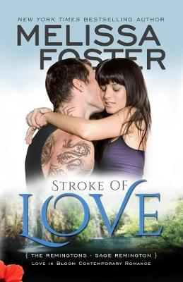 Stroke of Love (Love in Bloom: The Remingtons): Sage Remington