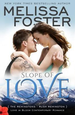 Slope of Love (Love in Bloom: The Remingtons): Rush Remington