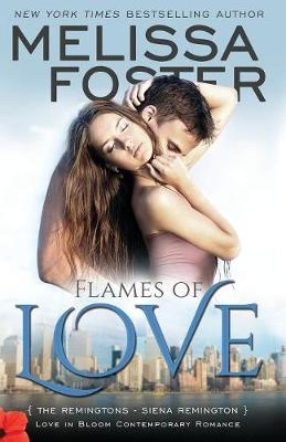 Flames of Love (Love in Bloom: The Remingtons): Siena Remington
