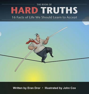 The Book of Hard Truths: 16 Facts of Life We Should Learn to Accept