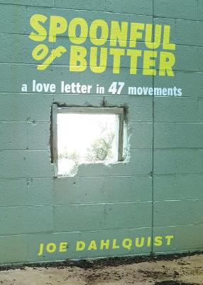 Spoonful of Butter: A Love Letter in 47 Movements