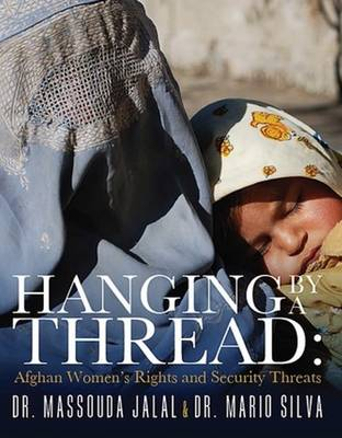 Hanging by a Thread: Afghan Women's Rights & Security Threats