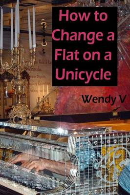 How to Change a Flat on a Unicycle
