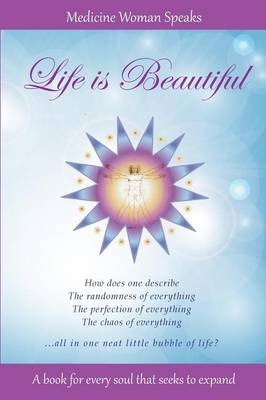 Life Is Beautiful: A Book for Every Soul That Seeks to Expand
