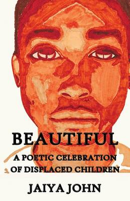 Beautiful: A Poetic Celebration of Displaced Children