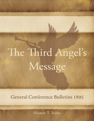 General Conference Bulletins 1895: The Third Angel's Message