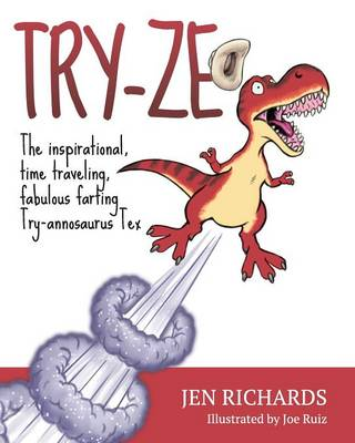 Try-Ze: The Inspirational, Time Traveling, Try-Annosaurus Tex