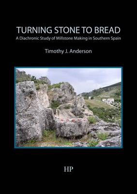 Turning Stone to Bread: A Diachronic Study of Millstone Making in Southern Spain