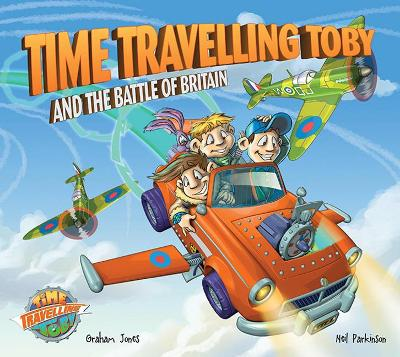Time Travelling Toby and the Battle of Britain