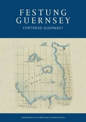 Festung Guernsey: Tactical Review of the Fortified Areas and Fortified Structures: 1.3 & 1.4