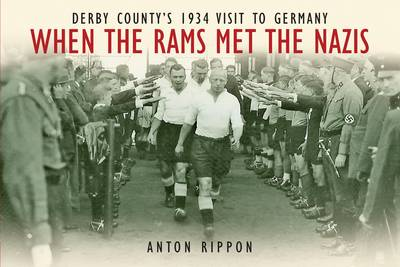 When the Rams Met the Nazis: Derby County's 1934 Visit to Germany