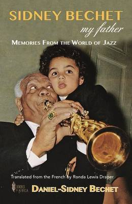 Sidney Bechet,  My Father: Memories from the World of Jazz